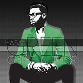 Greater by Hasan Green