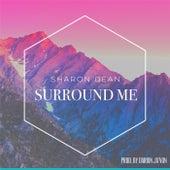 Surround Me by Sharon Dean