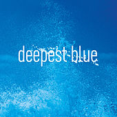 Deepest Blue (Remixes) by Deepest Blue