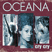 Cry Cry (Remixes) by Oceana