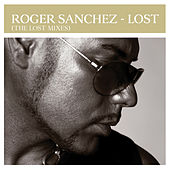Lost (The Lost Mixes) by Roger Sanchez