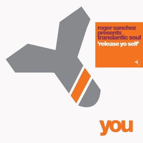 Release Yo Self by Roger Sanchez