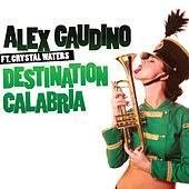 Destination Calabria by Alex Gaudino