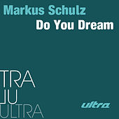Do You Dream by Markus Schulz