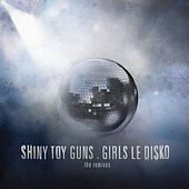 Girls Le Disko by Shiny Toy Guns