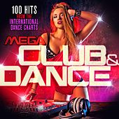 Mega Club & Dance (100 Hits from the International Dance Charts) by Various Artists
