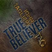 True Believer by John Taglieri
