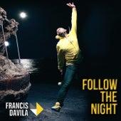 Follow the Night by Francis Davila