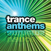 Trance Anthems by Various Artists