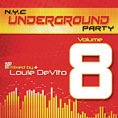 NYC Underground Party, Vol. 8 (Mixed by Louie DeVito) by Various Artists