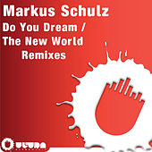 Do You Dream / The New World (Remixes) by Markus Schulz