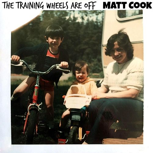 The Training Wheels Are Off by Matt Cook