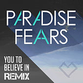 You to Believe in (R. van Rijn Remix) - Single by Paradise Fears