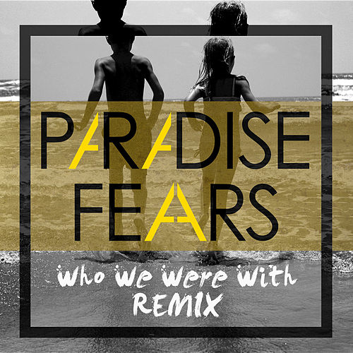 Who We Were With (R. van Rijn Remix) - Single by Paradise Fears