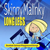 Skinny Malinky Long Legs: Scottish School Playground Songs by Various Artists
