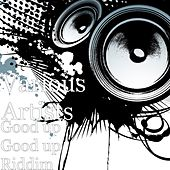 Good up Good up Riddim by Various Artists