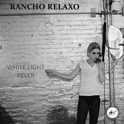 White Light Fever by Rancho Relaxo