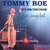 It's for You I'm Me (feat. Janey Kirk) by Tommy Roe