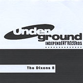8 (Underground Independent Records Presents) by The Dixons
