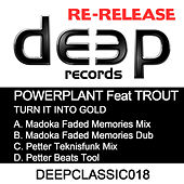 Turn It Into Gold by Powerplant