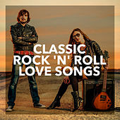 Classic Rock 'n' Roll Love Songs by Various Artists