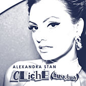 Cliche (Hush Hush) by Alexandra Stan