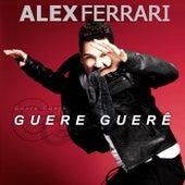 Guere Gueré by Alex Ferrari