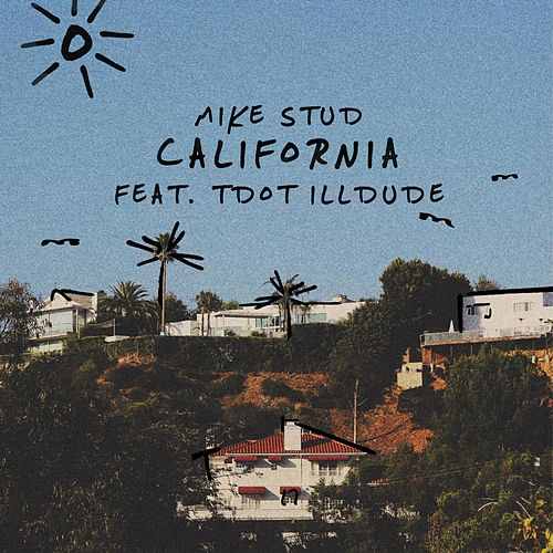 California (feat. Tdot Illdude) by Mike Stud