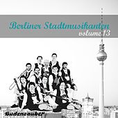 Berliner Stadtmusikanten 13 by Various Artists