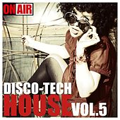 Disco - Tech House, Vol. 5 by Various Artists