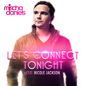 Let's Connect Tonight by Mischa Daniels
