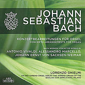 Bach: Concerto Arrangements for Organ by Lorenzo Ghielmi