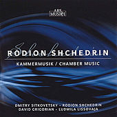 Shchedrin: Chamber Music by Various Artists