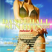 Dancehall Sun Hits, Vol. 2 (2015) by Various Artists