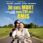 Je suis mort mais j'ai des amis (Bande originale du film de Guillaume et Stéphane Malandrin) by Various Artists