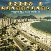 Bossa e Sentimento, Numéro Um (The Spirit of Rio de Janeiro) by Various Artists