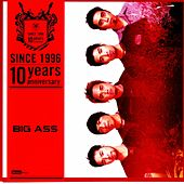 Big Ass: Since 1996 (10 Years Anniversary) by Big Ass