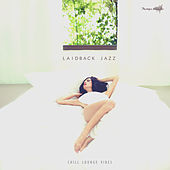 Laidback Jazz (Chill Lounge Vibes) by Various Artists
