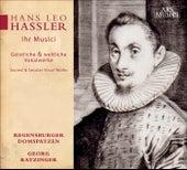 Hassler, H.L.: Choral Music (Ihr Musici) by Regensburger Domspatzen