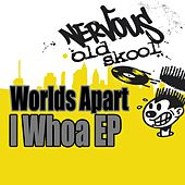 I Whoa EP by Worlds Apart