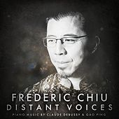 Distant Voices: Piano Music by Claude Debussy & Gao Ping by Frederic Chiu