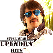 Super Star Upendra Hits by Various Artists