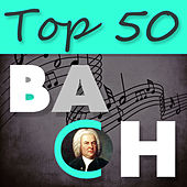 Top 50 Bach – The Best Classical Masterpieces by Various Artists