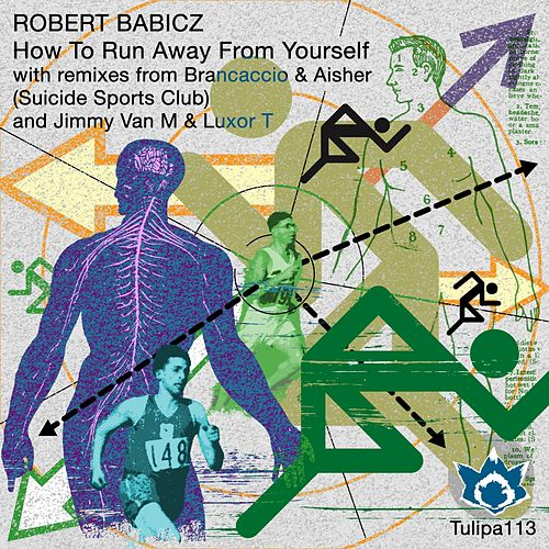 How To Run Away From Yourself by Robert Babicz