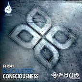 Consciousness by Blacklisted