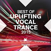 Best of Uplifting Vocal Trance 2015 - EP by Various Artists