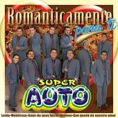 Románticamente para Ti by Super Auto