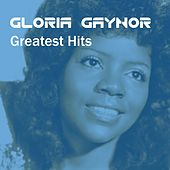 Gloria Gaynor Greatest Hits by Gloria Gaynor