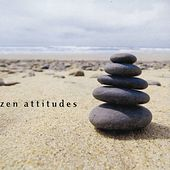 Zen Attitudes by Various Artists