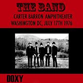 Carter Barron Amphitheater Washington DC, July 17th 1976 (Doxy Collection, Remastered, Live) von The Band